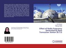 Couverture de Effect of Radio Frequency Generated by Base Transceiver Station (B.T.S)