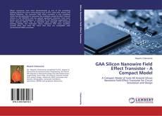 Bookcover of GAA Silicon Nanowire Field Effect Transistor - A Compact Model
