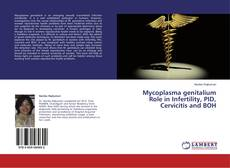 Bookcover of Mycoplasma genitalium Role in Infertility, PID, Cervicitis and BOH