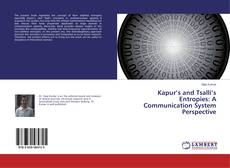 Bookcover of Kapur's and Tsalli's Entropies: A Communication System Perspective