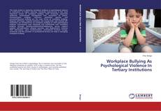 Bookcover of Workplace Bullying As Psychological Violence In Tertiary Institutions
