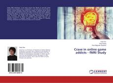 Bookcover of Crave in online game addicts - fMRI Study