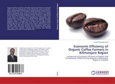 Bookcover of Economic Efficiency of Organic Coffee Farmers in Kilimanjaro Region