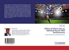 Portada del libro de Effect of Warm-Up on Selected Soccer Skill Performance