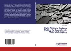 Portada del libro de Multi-Attribute Decision Making for Ferroelectric Materials Selection