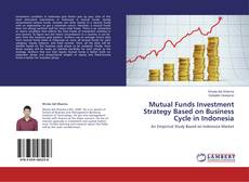 Bookcover of Mutual Funds Investment Strategy Based on Business Cycle in Indonesia