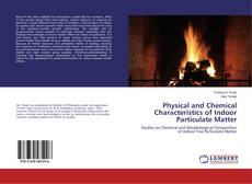 Bookcover of Physical and Chemical Characteristics of Indoor Particulate Matter