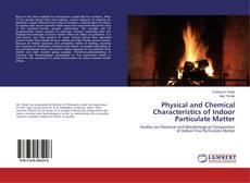 Borítókép a  Physical and Chemical Characteristics of Indoor Particulate Matter - hoz