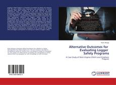 Bookcover of Alternative Outcomes for Evaluating Logger Safety Programs