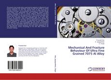 Bookcover of Mechanical And Fracture Behaviour Of Ultra Fine Grained 7075 Al Alloy
