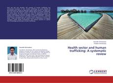 Health sector and human trafficking: A systematic review kitap kapağı