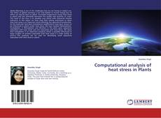 Computational analysis of heat stress in Plants的封面