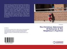Bookcover of The Christmas Adornment Of Balconies & The Neighbour's Psychism