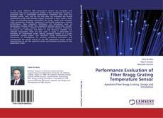 Bookcover of Performance Evaluation of Fiber Bragg Grating Temperature Sensor