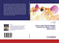 Bookcover of Fuzzy Logic Based Eligible Criteria for Major Traffic Generators