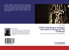Bookcover of Child Trafficking In Ethiopia And Rules To Respond The Challenge