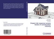 Portada del libro de Project risk response success factors in construction industry