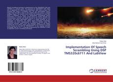 Bookcover of Implementation Of Speech Scrambling Using DSP TMS320c6711 And LabView