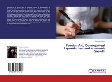 Bookcover of Foreign Aid, Development Expenditures and economic Growth