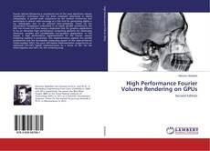 Portada del libro de High Performance Fourier Volume Rendering on GPUs
