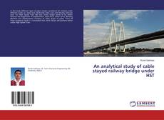 Borítókép a  An analytical study of cable stayed railway bridge under HST - hoz