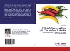 Bookcover of Chilli: A Solanaceous Crop with Tremendous Attributes