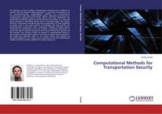 Bookcover of Computational Methods for Transportation Security