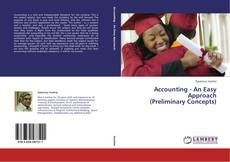Bookcover of Accounting - An Easy Approach (Preliminary Concepts)