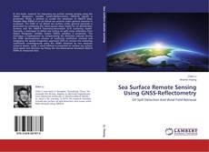 Bookcover of Sea Surface Remote Sensing Using GNSS-Reflectometry