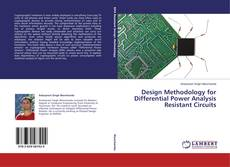 Bookcover of Design Methodology for Differential Power Analysis Resistant Circuits