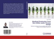 Portada del libro de Biodiesel Production from Non-Edible seeds: Process Design