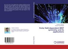 Bookcover of Finite field dependent BRST symmetry and its applications