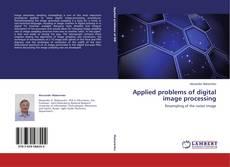 Capa do livro de Applied problems of digital image processing