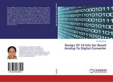 Design Of 10-bits Sar Based Analog To Digital Converter的封面