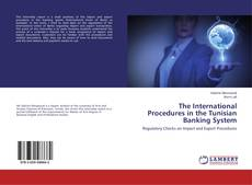 Bookcover of The International Procedures in the Tunisian Banking System