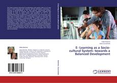 Bookcover of E- Learning as a Socio-cultural System: towards a Balanced Development
