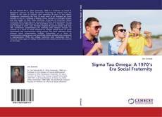 Bookcover of Sigma Tau Omega: A 1970's Era Social Fraternity