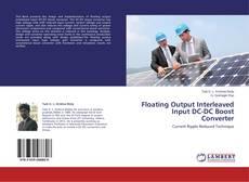 Couverture de Floating Output Interleaved Input DC-DC Boost Converter