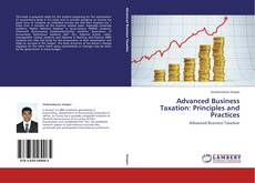 Bookcover of Advanced Business Taxation: Principles and Practices