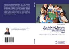 Portada del libro de Creativity, self-Concept, Achievement Motivation of Adolescents Vol.I
