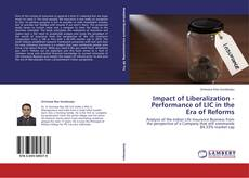 Impact of Liberalization - Performance of LIC in the Era of Reforms的封面
