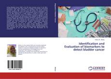 Portada del libro de Identification and Evaluation of biomarkers to detect bladder cancer