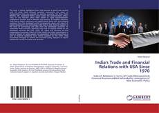 Bookcover of India's Trade and Financial Relations with USA Since 1970