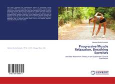 Capa do livro de Progressive Muscle Relaxation, Breathing Exercises