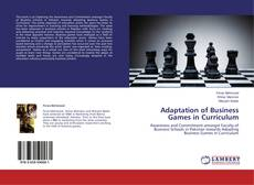 Bookcover of Adaptation of Business Games in Curriculum