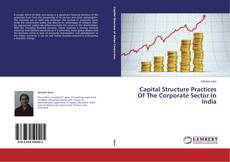 Borítókép a  Capital Structure Practices Of The Corporate Sector In India - hoz