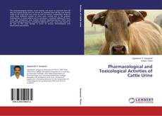Couverture de Pharmacological and Toxicological Activities of Cattle Urine