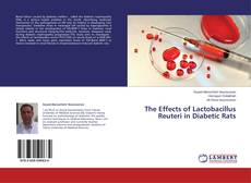 Bookcover of The Effects of Lactobacillus Reuteri in Diabetic Rats