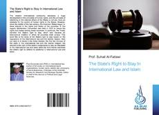 Bookcover of The State's Right to Stay In International Law and Islam