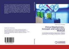 Clinical Biochemistry - Concepts and Laboratory Methods的封面